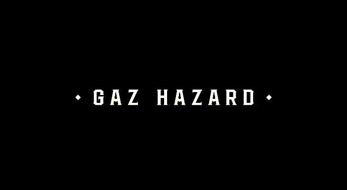 Gaz Hazard - The Blueprint