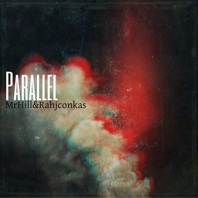 Mr Hill & Rahjconkas - Parallel
