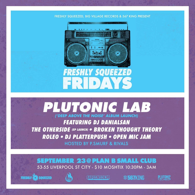 Freshly Squeezed Fridays - Plutonic Lab (Album Launch)