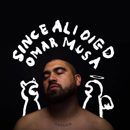 Omar Musa - Since Ali Died