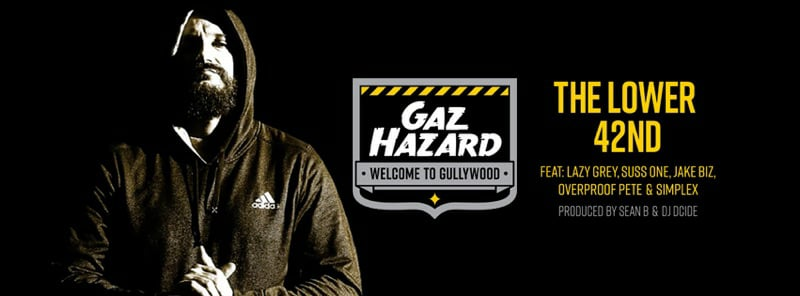 "Gaz Hazard Drops ""THE LOWER 42nd"" feat. Lazy Grey, SussOne, Jake Biz, Overproof Pete & Simplex"