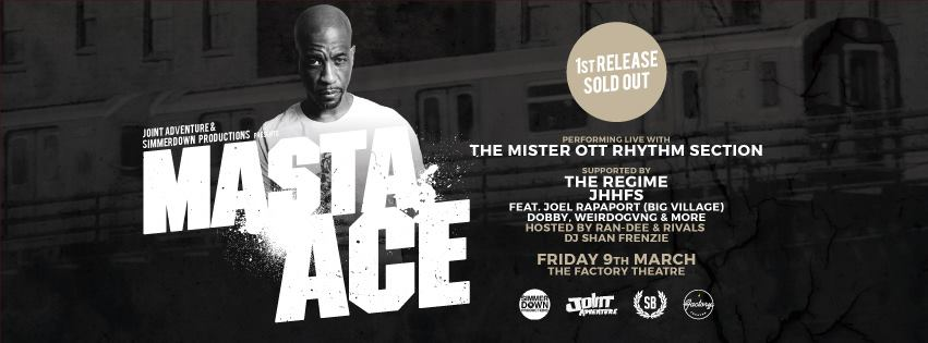 Masta Ace w/ Live Band (Mister Ott Rhythm Section) @ The Factory Theatre Friday March 9th | 8pm - late  18+  supported by  The Regime Jazz Hip-Hop Freestyle Sessions & guests DJ Shan Frenzie Hosted by Ran-Dee & Rivals