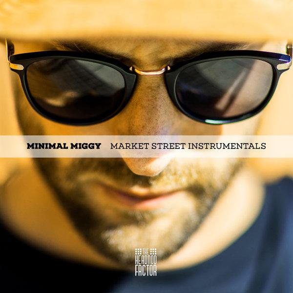 Minimal Miggy - Market Street Instrumentals