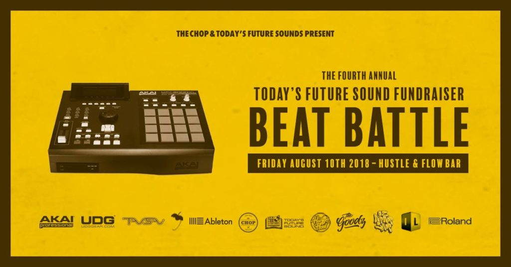 THE CHOP & Today's Future Sound Present  The Chop X Today's Future Sound Beat Battle Fundraiser 2018.