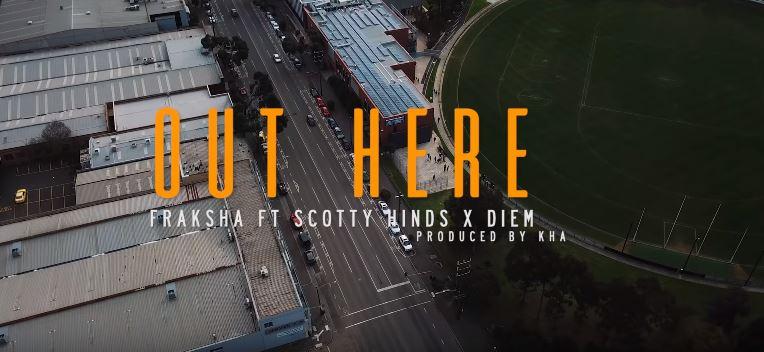 Fraksha Ft Scotty Hinds + Diem - Out Here