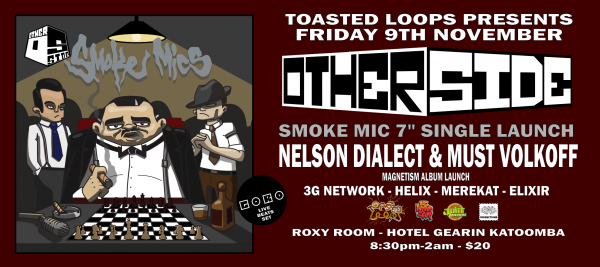 Toasted Loops Presents Otherside - Smoke Mics Launch Ft Dialect & Must Volkoff, 3G Network, Helix