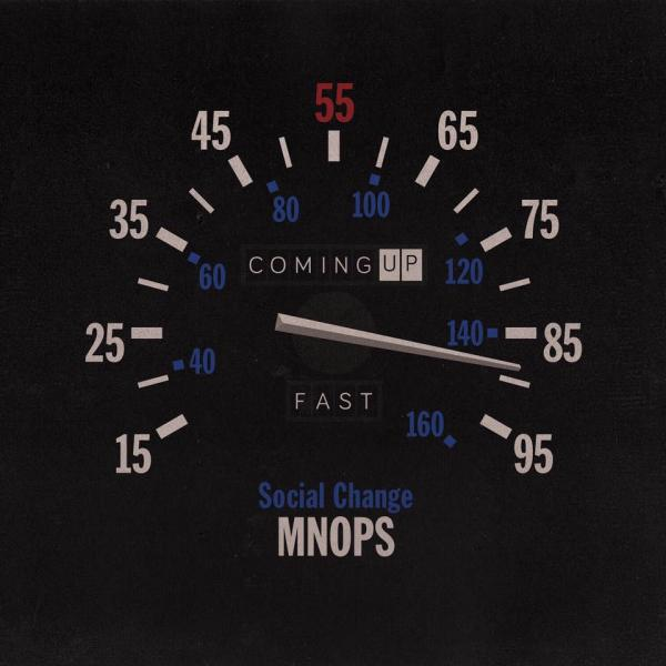 Social Change – Comin Up Fast (ft Mnops)