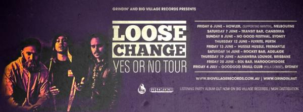 Tour News! Loose Change - Yes Or No Tour 2014