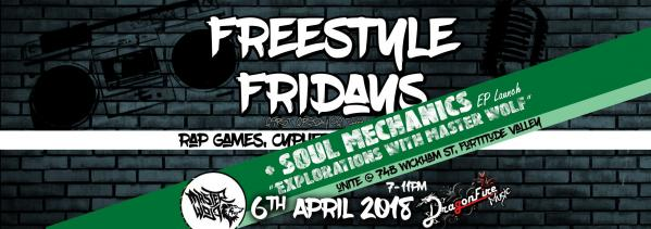 Freestyle Fridays - April 2018 + Soul Mechanics EP Launch