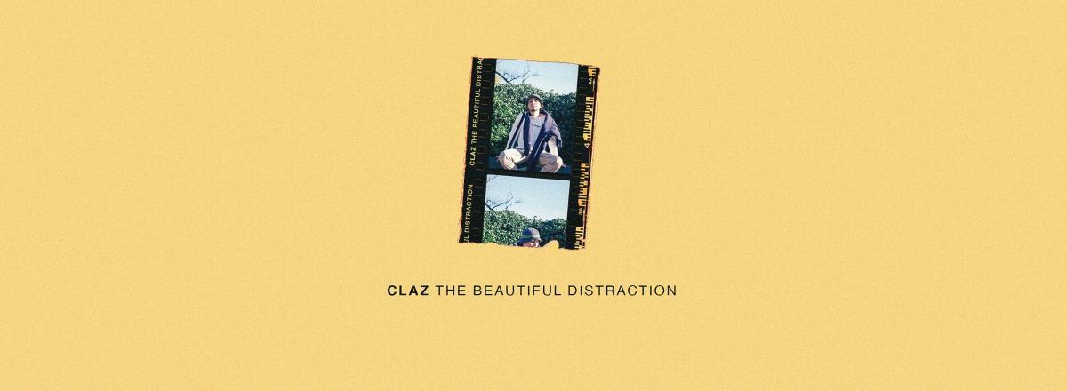Album Review: Claz - The Beautiful Distraction