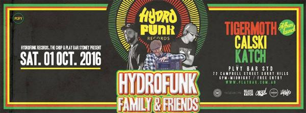 The Chop & Hydro Funk Records Presents: Family And Friends Sydney Show