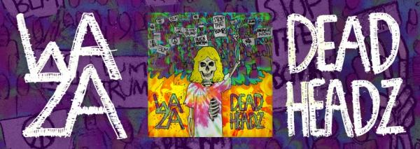 New Music: Waza - Dead Headz