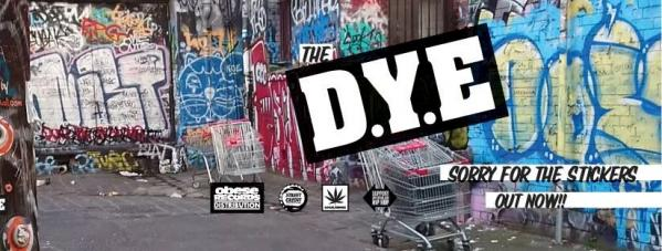 The D.Y.E Interview - Sorry For The Stickers