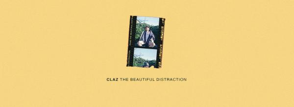 Album Review: Claz - The Beautiful Distraction