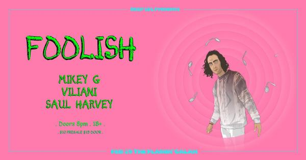 Deep Lvl Presents: Foolish, With Support From Mikey G, Viliani And Saul Harvey