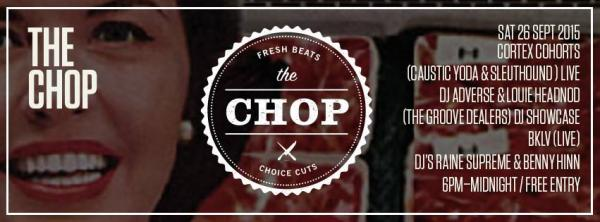 The Chop - Live Beat-Maker Night feat Cortex Cohorts, DJ Adverse & Louie Headnod, BKLV, Raine Supreme & Benny Hinn
