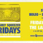 Gig News! Freshly Squeezed Fridays: February