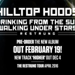 Hilltop Hoods 'Drinking From The Sun, Walking Under The Stars Restrung Out February 19th