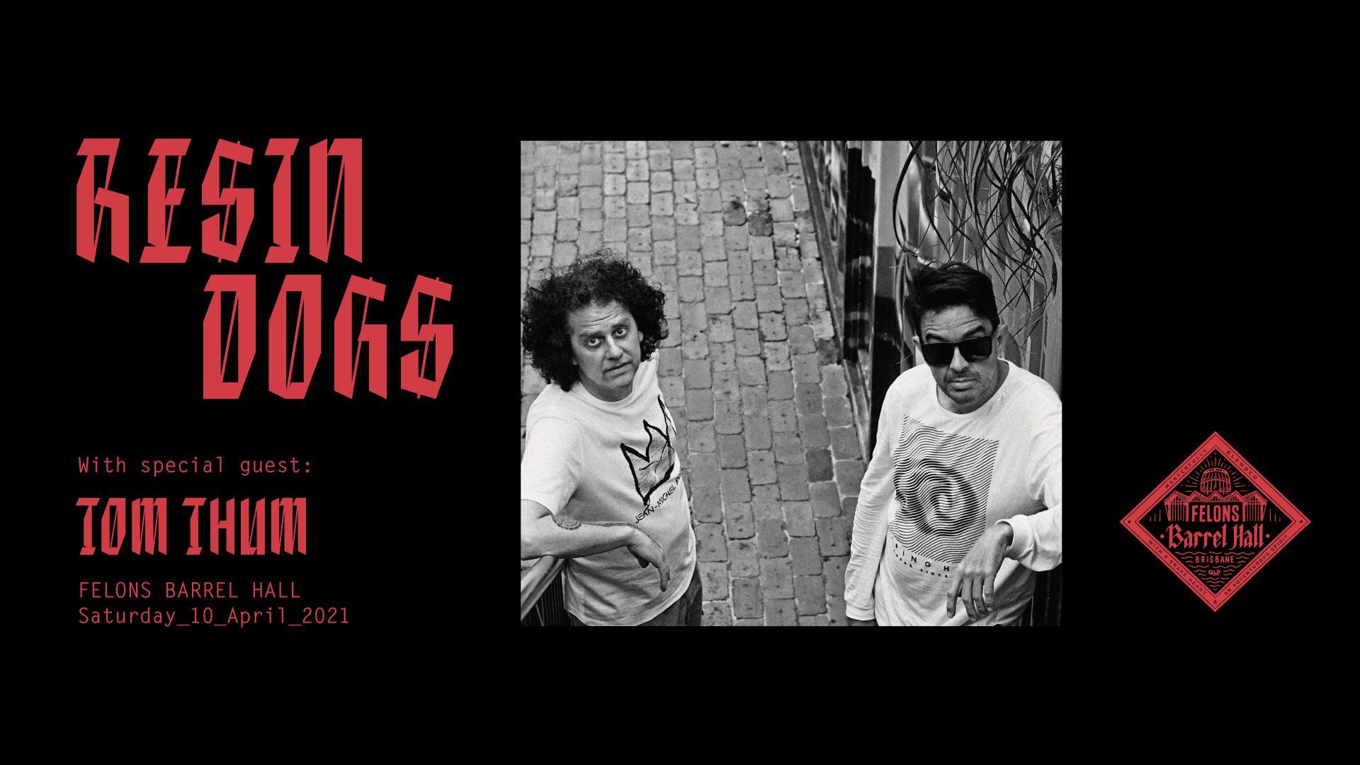 Brisbane Hip Hop Gigs: RESIN DOGS + TOM THUM | Felons Barrel Hall